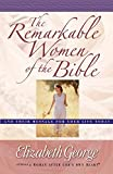 The Remarkable Women of the Bible: And Their…