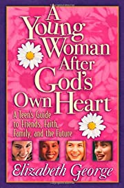 A Young Woman After God's Own Heart: A…