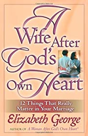 A Wife After God's Own Heart: 12 Things…