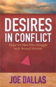 Desires in Conflict: Hope for Men Who…