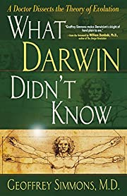 What Darwin Didn't Know: A Doctor Dissects…