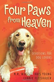 Four Paws from Heaven: Devotions for Dog…