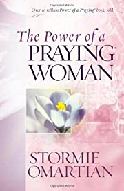 The Power of a Praying Woman de Stormie…