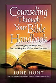 Counseling Through Your Bible Handbook:…