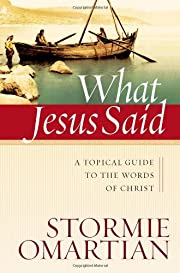 What Jesus Said: A Topical Guide to the…