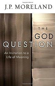 The God Question av J. P. Moreland