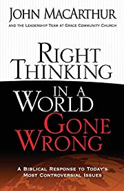 Right Thinking in a World Gone Wrong: A…