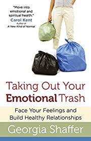 Taking Out Your Emotional Trash: Face Your…