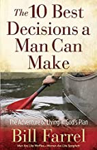 The 10 Best Decisions a Man Can Make: The…
