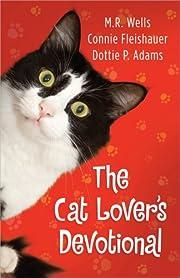 The Cat Lover's Devotional por M. R. Wells
