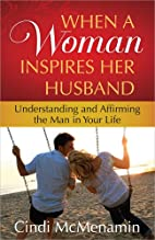 When a Woman Inspires Her Husband:…