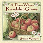 A Place Where Friendship Grows by Susan…