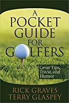 A Pocket Guide for Golfers: Great Tips,…