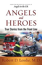 Angels and Heroes: True Stories from the…