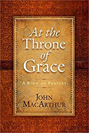 At the Throne of Grace: A Book of Prayers af…