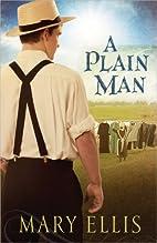 A Plain Man by Mary Ellis