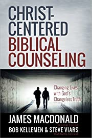 Christ-Centered Biblical Counseling:…