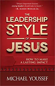 The Leadership Style of Jesus: How to Make a…