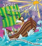 Jesus the Miracle Worker by Harvest House…
