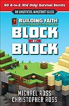 Building Faith Block By Block: [An…