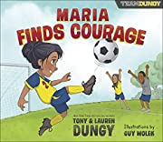 Maria Finds Courage: A Team Dungy Story…