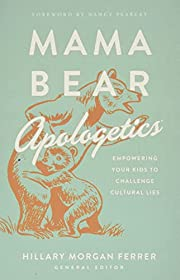 Mama Bear Apologetics™: Empowering Your…