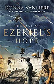 The Day of Ezekiel's Hope por Donna VanLiere