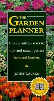 The Garden Planner von John N. Walker