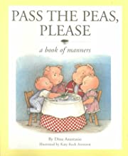 Pass the Peas, Please: A Book of Manners…