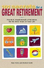 101 Secrets for a Great Retirement :…