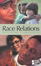 Race Relations: Opposing Viewpoints (2001)…
