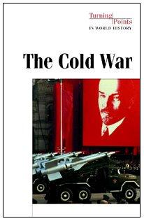 The Cold War (Turning Points in World History), Maus, Derek