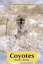 Coyotes (Nature's Predators) by Teresa L.…