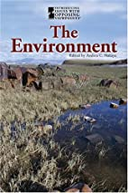 The Environment: Opposing Viewpoints by…