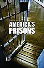 Americas Prisons (Opposing Viewpoints) by…