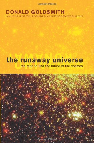 The Runaway Universe: The Race to Find the Future of the Cosmos, Goldsmith, Dr. Donald; Goldsmith, Donald
