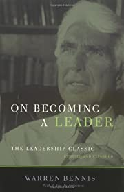 On Becoming a Leader: The Leadership Classic…