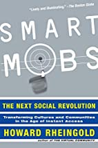 Smart Mobs: The Next Social Revolution by…
