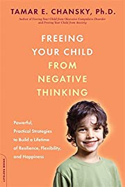 Freeing Your Child from Negative Thinking:…