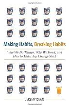 Making Habits, Breaking Habits: Why We Do…