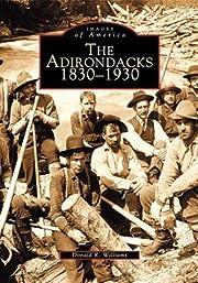 The Adirondacks 1830-1930 (NY) (Images of…