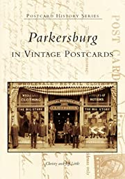 Parkersburg in Vintage Postcards (WV)…