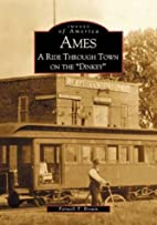 Ames: A Ride Through Town On The Dinkey by…