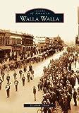 Walla Walla (Images of America: Washington), Gibson, Elizabeth