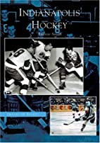 Indianapolis Hockey (IN) (Images of Sports)…