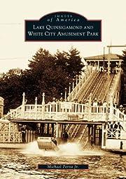 Lake Quinsigamond and White City Amusement…