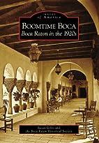 Boomtime Boca: Boca Raton in the 1920s by…