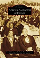 African Americans of Denver by Ronald J.…