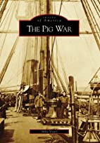 The Pig War (WA) (Images of America) by Mike…
