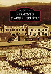 Vermont's Marble Industry (Images of…